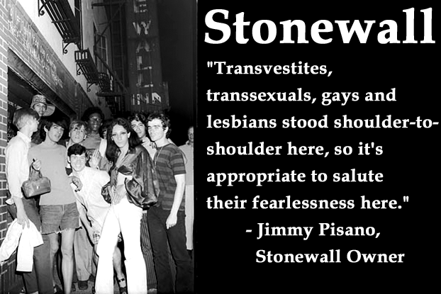 """Transvestites, transsexuals, gays and lesbians stood shoulder-to-shoulder here, so it's appropriate to salute their fearlessness here."" - Jimmy Pisano, Owner of the Stonewall Inn"