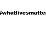 whatlivesmatter_hashtag-150×100