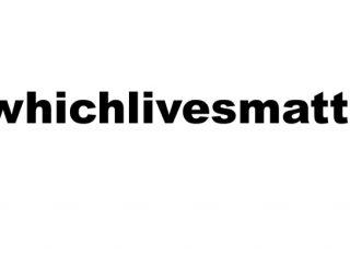 whichlivesmatter_hashtag1-320×240